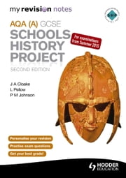 My Revision Notes AQA GCSE Schools History Project 2nd Edition ebook by P. Johnson,JA Cloake