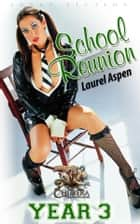 School Reunion Year 3: Behind Closed Doors Young Women Are Being Spanked ebook by Laurel Aspen