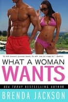 What a Woman Wants ebook by Brenda Jackson