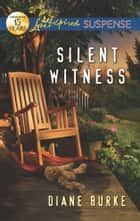 Silent Witness - A Riveting Western Suspense eBook by Diane Burke
