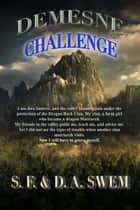 Demesne: The Challenge ebook by S.F. Swem, D.A. Swem