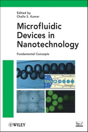 Microfluidic Devices in Nanotechnology - Fundamental Concepts ebook by Challa S. S. R. Kumar