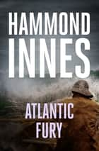 Atlantic Fury ebook by Hammond Innes