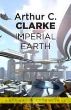 Imperial Earth eBook by Sir Arthur C. Clarke