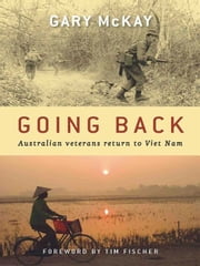 Going Back - Australian veterans return to Viet Nam ebook by Gary McKay