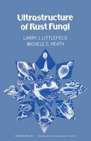 Ultrastructure of rust Fungi ebook by Heath, Michele