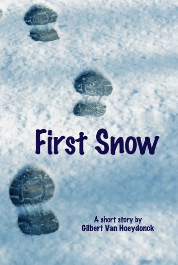 First Snow ebook by Gilbert Van Hoeydonck