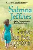 Gone But Not Forgotten ebook by Sabrina Jeffries