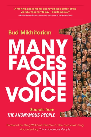 Many Faces, One Voice - Secrets from The Anonymous People ebook by Bud Mikhitarian