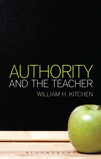 Authority and the Teacher ebook by Dr William H. Kitchen
