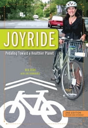 Joyride - Pedaling Toward A Healthier Planet ebook by Mia Burke,Joe Kurmaskie