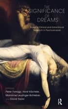 The Significance of Dreams - Bridging Clinical and Extraclinical Research in Psychoanalysis eBook by Peter Fonagy, Horst Kachele, Marianne Leuzinger-Bohleber,...