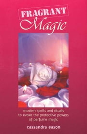 Fragrant Magic ebook by Cassandra Eason