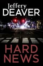 Hard News ebook by Jeffery Deaver