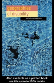 Geographies of Disability ebook by Gleeson, Brendan