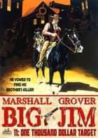 Big Jim 11: One Thousand Dollar Target ebook by Marshall Grover