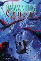 Dragon Bones ebook by Lisa McMann