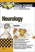 Crash Course: Neurology - E-Book ebook by Mahinda Yogarajah, PhD MRCP MBBS BSc, Daniel Horton-Szar,...