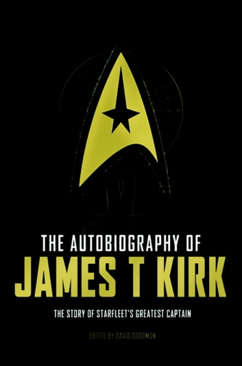 The Autobiography of James T. Kirk ebook by David A. Goodman