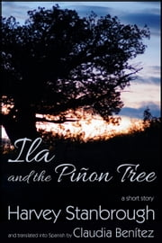 Ila and the Piñon Tree ebook by Harvey Stanbrough