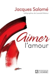 Aimer l'amour ebook by Jacques Salomé