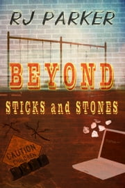 BEYOND STICKS and STONES - Bullying, Peer Pressure and Bullycide ebook by RJ Parker
