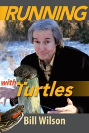Running With Turtles ebook by Bill Wilson