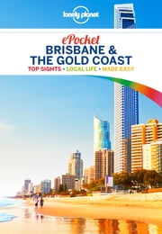 Lonely Planet Pocket Brisbane & the Gold Coast ebook by Lonely Planet, Paul Harding, Cristian Bonetto,...