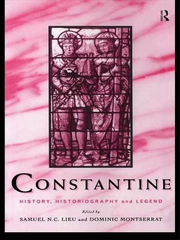 Constantine - History, Historiography and Legend ebook by