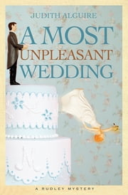 A Most Unpleasant Wedding ebook by Judith Alguire