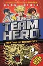 Fight for the Hidden City - Series 2 Book 1 with Bonus Extra Content! ebook by Adam Blade