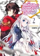 An Archdemon's Dilemma: How to Love Your Elf Bride: Volume 2 ebook by Fuminori Teshima