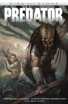 Predator: Fire and Stone ebook by Joshua Williamson, Joshua Mooneyham