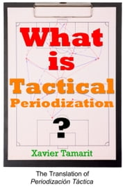 What is Tactical Periodization? ebook by Xavier Tamarit