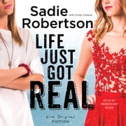 Life Just Got Real - A Novel audiobook by Sadie Robertson