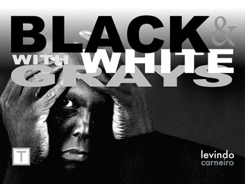 Black and White with grays ebook by Levindo Carneiro