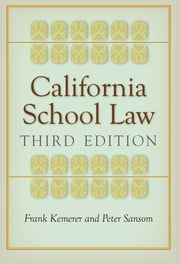 California School Law - Third Edition ebook by Frank Kemerer, Peter Sansom