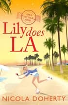 Lily Does LA (Girls On Tour BOOK 2) - Fly off on holiday with this funny, flirty summer read 電子書 by Nicola Doherty