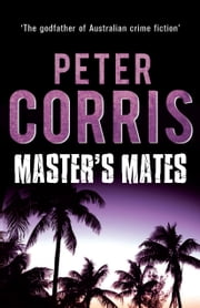 Master's Mates - Cliff Hardy 26 ebook by Peter Corris