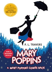 Mary Poppins and Mary Poppins Comes Back ebook by Dr. P. L. Travers