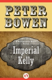 Imperial Kelly ebook by Peter Bowen