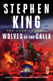 The Dark Tower V: Wolves of the Calla - Wolves of the Calla ebook by Stephen King,Bernie Wrightson