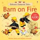 Barn on Fire: For tablet devices ebook by Heather Amery, Stephen Cartwright