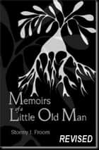 Memoirs of a Little Old Man ebook by Stormy Froom