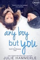 Any Boy but You ebook by