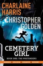 Cemetery Girl - Cemetery Girl Book 1 ebook by Charlaine Harris, Christopher Golden, Don Kramer
