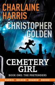 Cemetery Girl - Cemetery Girl Book 1: A graphic novel ebook by Charlaine Harris, Christopher Golden, Don Kramer