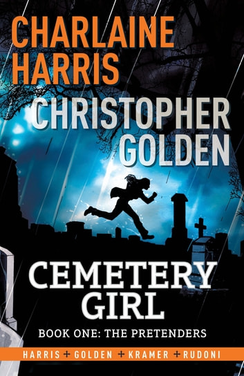 Cemetery Girl - Cemetery Girl Book 1 ebook by Charlaine Harris,Christopher Golden