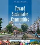 Toward Sustainable Communities 電子書 by Roseland, Mark
