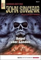 John Sinclair Sonder-Edition - Folge 001 - Angst über London ebook by Jason Dark